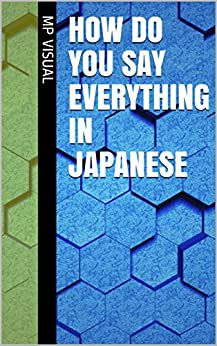 How do you say everything in Japanese by [MP Visual]