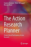 The Action Research Planner: Doing Critical Participatory Action Research by Stephen Kemmis Robin McTaggart Rhonda Nixon(2013-11-12)