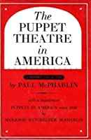 The Puppet Theatre in America: A History, 1524-1948