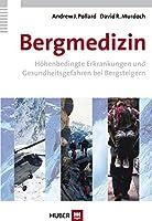 Bergmedizin: Hoehenbedingte Erkrankungen und Gesundheitsgefahren bei Bergsteigern