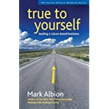 True to Yourself: Leading a Values-Based Business (false)