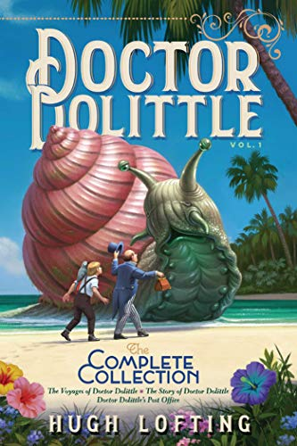 Doctor Dolittle The Complete Collection, Vol. 1: The Voyages of Doctor Dolittle; The Story of Doctor Dolittle; Doctor Dolittle's Post Office (English Edition)