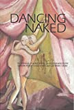 Dancing Naked: An anthology of written drama, joy and frustration by the Osterville Writers' Group of the Cape Cod Writers' Center (English Edition)