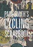 Paul Smith Paul Smith's Cycling Scrapbook