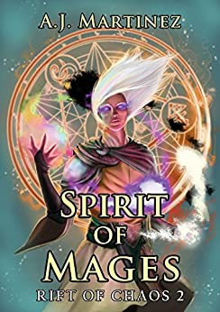 Spirit of Mages (Rift of Chaos Book 2) by [Martinez, AJ]