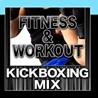 Fitness & Workout: Kickboxing Mix by Slim & Fit Crew