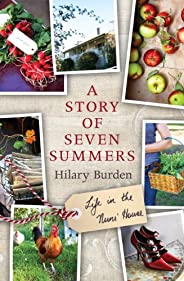 A Story of Seven Summers: Life in the Nuns' H