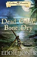 Dead Calm, Bone Dry (Caribbean Chronicles)