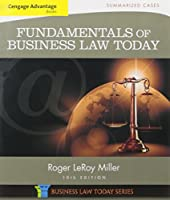 Fundamentals of Business Law Today + Mindtap Business Law, 1-term Access: Summarized Cases (Cengage Advantage)