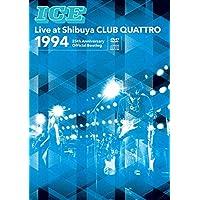 ICE Live at Shibuya CLUB QUATTRO 1994~25th Anniversary Official Bootleg