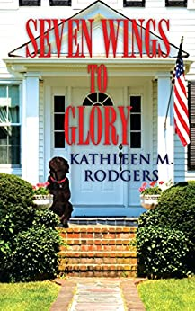 Seven Wings to Glory by [Rodgers, Kathleen M.]