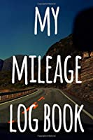 My Mileage Log Book: The perfect way to record your milage - ideal gift for anyone who drives!