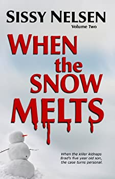 When the Snow Melts (Brad Schrader mystery series Book 2) (English Edition)