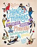 Change-makers: The pin-up book of pioneers, troublemakers and radicals