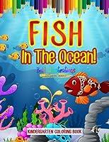 Fish in the Ocean! Kindergarten Coloring Book