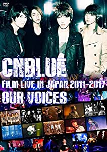 """CNBLUE:FILM LIVE IN JAPAN 2011-2017 """"OUR VOICES""""通常盤(DVD)"""