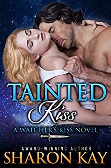 Tainted Kiss (Watchers Kiss Book 1) by [Kay, Sharon]