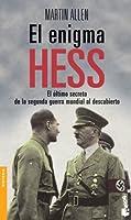 El enigma Hess/ The Hess Enigma: El ultimo secreto de la segunda guerra mundial al descubierto