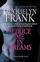 Seduce Me in Dreams (Three Worlds Novels)