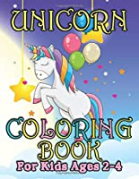 Unicorn Coloring Book for Kids Ages 2-4: Coloring Book Gifts for Girls Kids with Unicorns Collection