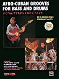 Funkifying the Clave: Afro-Cuban Grooves for Ba...