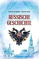 Russische Geschichte: Von den Anfaengen bis zur Gegenwart