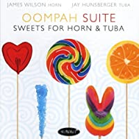 Oompah Suite: Sweets for Horn & Tuba by James Wilson (2011-02-08)