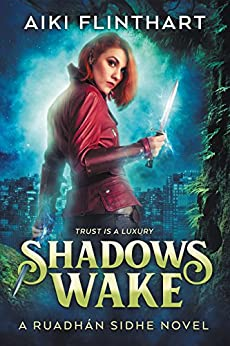 Shadows Wake (A Ruadhan Sidhe Novel Book 1) by [Flinthart, Aiki]