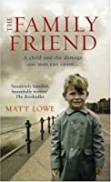 The Family Friend: A Child and the Damage One Man Can Cause...
