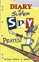 Diary of a Super Spy: Pirates!