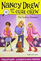 The Fashion Disaster (Nancy Drew and the Clue Crew #6) by Carolyn Keene(2007-02-06)
