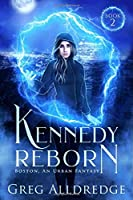 Kennedy Reborn (Boston, an Urban Fantasy)