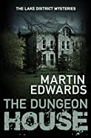 The Dungeon House (Lake District Cold Case Mysteries)