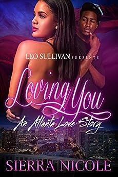 Loving You: An Atlanta Love Story by [Nicole, Sierra]