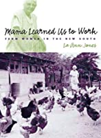 Mama Learned Us to Work: Farm Women in the New South (Studies in Rural Culture)