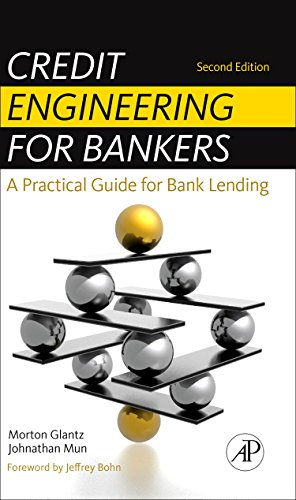 Download Credit Engineering for Bankers, Second Edition: A Practical Guide for Bank Lending 0123785855