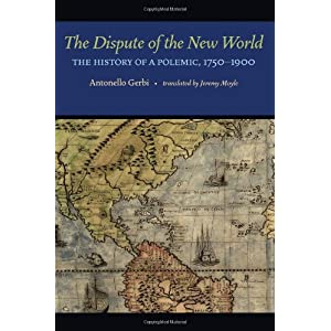 The Dispute of the New World: The History of a Polemic, 1750-1900