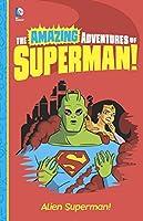 Alien Superman! (Amazing Adventures of Superman!)