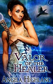 [Highland, Angela]のValor of the Healer (Rebels of Adalonia) (English Edition)