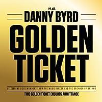 Golden Ticket by Danny Byrd