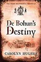 De Bohun's Destiny: The Third Meonbridge Chronicle (The Meonbridge Chronicles)