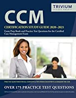CCM Certification Study Guide 2020-2021: Exam Prep Book and Practice Test Questions for the Certified Case Management Exam