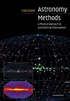 Astronomy Methods: A Physical Approach to Astronomical Observations (Cambridge Planetary Science)