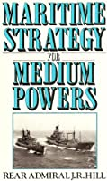 Maritime Strategy for Medium Powers