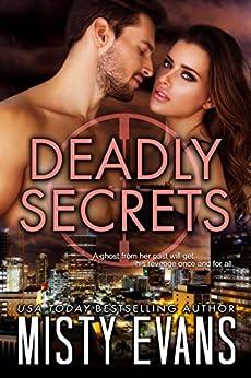Deadly Secrets: SCVC Taskforce Series, Book 7 (SCVC Taskforce Romantic Suspense Series) by [Evans, Misty]