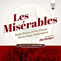 Les Misérables: Audito Theater Edition (Old Time Radio Show Collection)