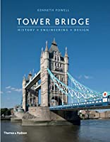 Tower Bridge: History * Engineering * Design