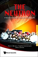 The Neutron: A Tool and an Object in Nuclear and Particle Physics