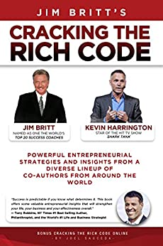 Cracking the Rich Code (Vol 1): Entrepreneurial Insights and strategies from coauthors around the world by [Britt, Jim, Harrington, Kevin]