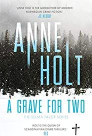 A Grave for Two: Scandinavia's queen of crime and bestselling author behind the Modus TV series is back! (Selm